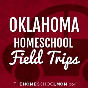 Oklahoma Homeschool Field Trips