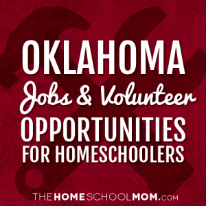 Oklahoma Jobs & Volunteer Opportunities for Homeschoolers