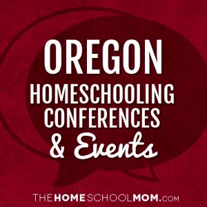 Oregon Homeschooling Conferences & Events
