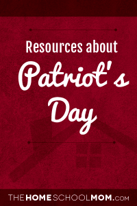 Homeschool resources about Patriot's Day