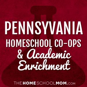 Pennsylvania Homeschool Co-Ops & Academic Enrichment