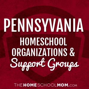 Pennsylvania Homeschool Organizations & Support Groups