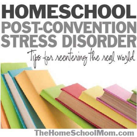 TheHomeSchoolMom.com- Post Homeschool Convention Stress Disorder: Tips for reentering the real world