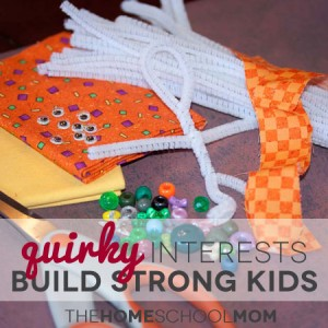 TheHomeSchoolMom: Quirky Interests Build Strong Kids