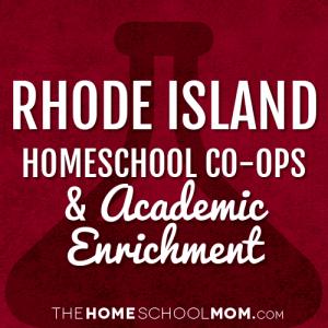 Rhode Island Homeschool Co-Ops & Academic Enrichment
