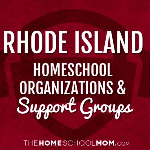 Rhode Island Homeschool Organizations & Support Groups