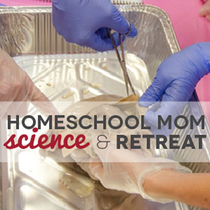 Homeschool Mom Science & Retreat