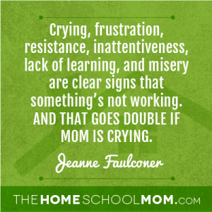 Crying, Frustration, resistance, inattentiveness, lack of learning, and misery are clear sigbns that something's not working. And that goes double if mom is crying.