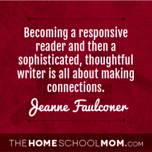 Becoming a responsive reader and then a sophisticated, thoughtful writer is all about making connections.