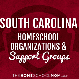 South Carolina Homeschool Organizations & Support Groups