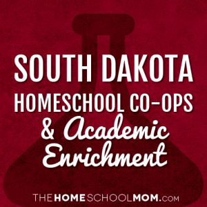 South Dakota Homeschool Co-Ops & Academic Enrichment