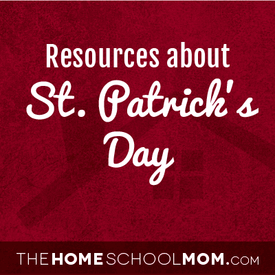 Homeschool resources for St. Patrick's Day