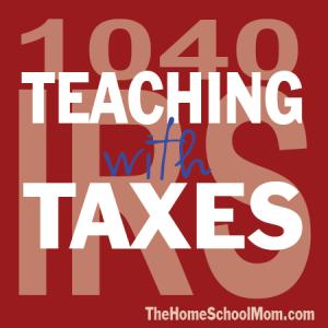 TheHomeSchoolMom: Teaching Taxes to Kids