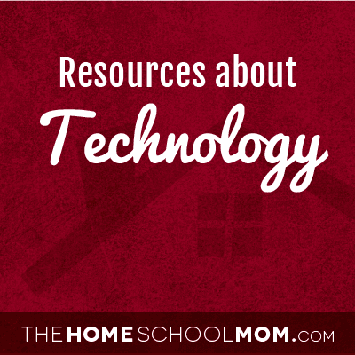 Homeschool resources about technology