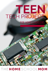 TheHomeSchoolMom Blog: Teen homeschool technology project