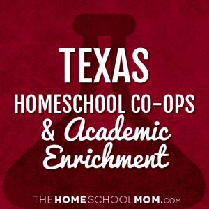 Texas Homeschool Co-Ops & Academic Enrichment