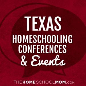 Texas Homeschooling Conferences & Events
