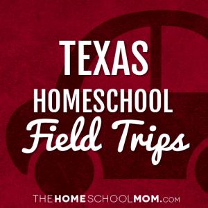 Texas Homeschool Field Trips