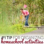 TheHomeSchoolMom Blog: The #1 Tip for Organizing Homeschool Activities