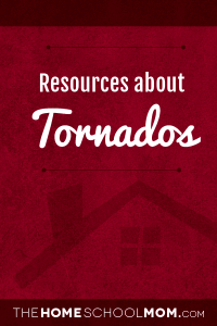 Homeschool resources about tornados