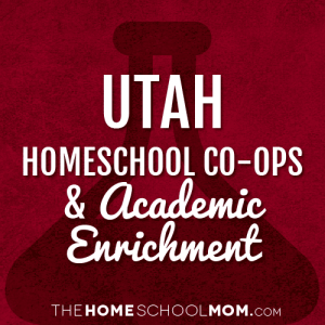 Utah Homeschool Co-Ops & Academic Enrichment