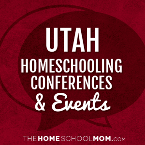 Utah Homeschooling Conferences & Events