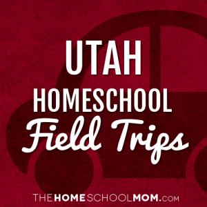 Utah Homeschool Field Trips