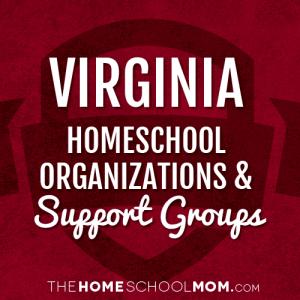 Virginia Homeschool Organizations & Support Groups