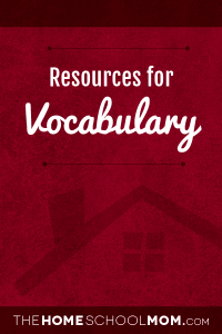 Homeschool resources about vocabulary