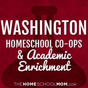 Washington Homeschool Co-Ops & Academic Enrichment