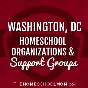 Washington, D.C. Homeschool Organizations & Support Groups