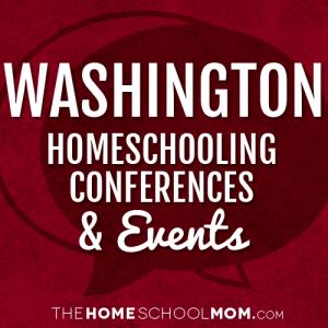 Washington Homeschooling Conferences & Events