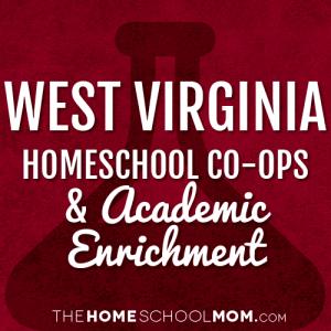 West Virginia Homeschool Co-Ops & Academic Enrichment