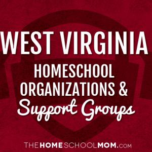 West Virginia Homeschool Organizations & Support Groups