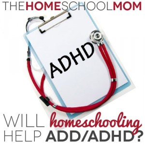 Will homeschooling help ADD/ADHD?