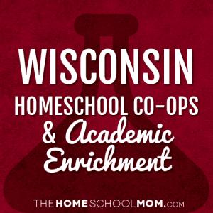 Wisconsin Homeschool Co-Ops & Academic Enrichment