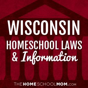 Wisconsin New York Homeschool Laws & Information