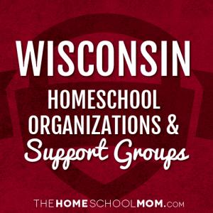 Wisconsin Homeschool Organizations & Support Groups