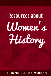 Homeschool resources about women's history