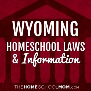 Wyoming New York Homeschool Laws & Information